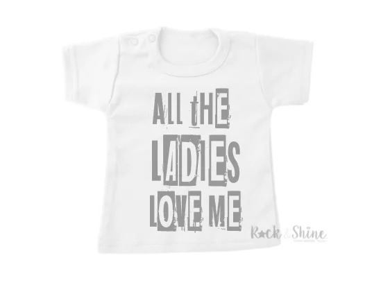 R&S Shirt All the ladies love me 2